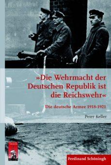 """""""die wehrmacht der deutschen republik ist die reichswehr"""" (ebook)-peter keller-9783657779697"""
