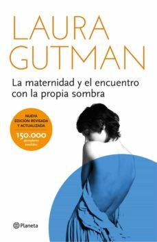 Epub descarga ibooks LA MATERNIDAD Y EL ENCUENTRO CON LA PROPIA SOMBRA 9788408141297 de LAURA GUTMAN en español