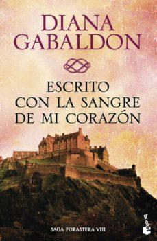 escrito con la sangre de mi corazón (saga outlander 8)-diana gabaldon-9788408150497