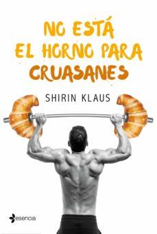 no esta el horno para cruasanes-shirin klaus-9788408182597