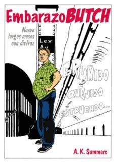 Descargas de libros electrónicos más vendidos gratis EMBARAZO BUTCH: NUEVE LARGOS MESES CON DISFRAZ