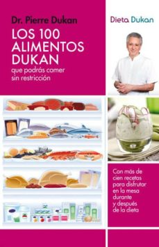 los 100 alimentos dukan que podras comer sin restriccion-pierre dukan-9788415541097