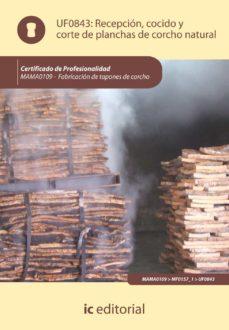 (i.b.d.)recepcion, cocido y corte de planchas de corcho natural. mama0109 fabricacion de tapones de corcho-9788415670797