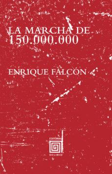 Descargar gratis ibooks LA MARCHA DE 150.000.000
