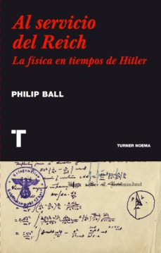 al servicio del reich (ebook)-philip ball-9788416142897