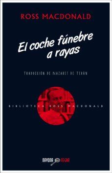 Descargas gratuitas de libros de audio. EL COCHE FÚNEBRE A RAYAS 9788416259397 (Literatura española) de R. MAC DONALD