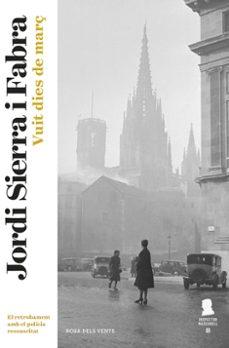 Ebook descargar deutsch ohne anmeldung VUIT DIES DE MARÇ (INSPECTOR MASCARELL 8): UN ASSASSI LLIURE EN PLENA GUERRA DELS TRAMVIES DEL 1951 (Literatura española) de JORDI SIERRA I FABRA PDB CHM 9788416430697