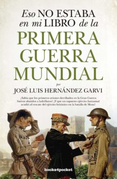 Descargar libros de epub gratis para Android ESO NO ESTABA EN MI LIBRO DE LA PRIMERA GUERRA MUNDIAL 9788416622597 FB2 PDB iBook