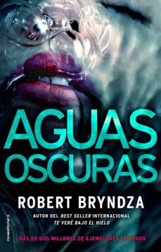 Descargar el formato de libro electrónico iluminado AGUAS OSCURAS in Spanish  de ROBERT BRYNDZA