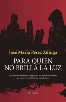 Descargando google ebooks nook PARA QUIEN NO BRILLA LA LUZ in Spanish PDB de JOSE MARIA PEREZ ZUÑIGA