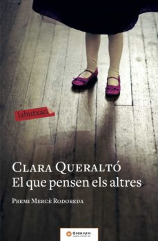 Descarga gratuita de libros fb2 EL QUE PENSEN ELS ALTRES. PREMI MERECE RODOREDA (Literatura española) iBook FB2 ePub