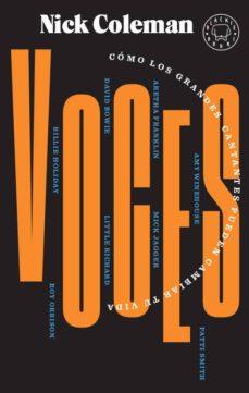 Descargar VOCES: COMO LOS GRANDES CANTANTES PUEDEN CAMBIAR TU VIDA gratis pdf - leer online