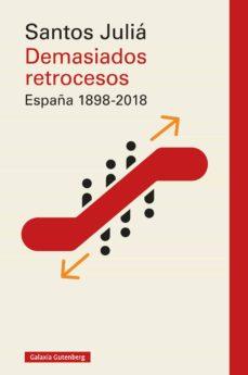 demasiados retrocesos. españa 1898-2018 (ebook)-santos julia-9788417747497
