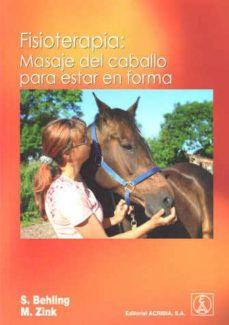 fisioterapia: masaje del caballo para estar en forma-silke behling-martina zing-9788420011097