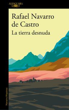 la tierra desnuda-rafael navarro de castro-9788420434797