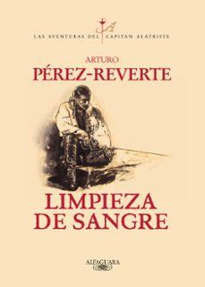 Descargar libro real 2 pdf LIMPIEZA DE SANGRE (SERIE CAPITAN ALATRISTE 2) 9788420483597