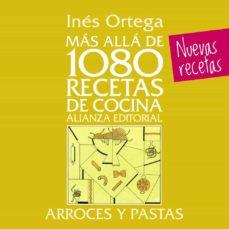 mas alla de 1080 recetas de cocina. arroces y pastas-ines ortega-9788420699097