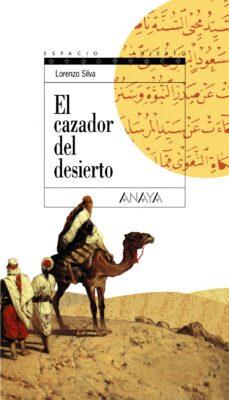 el cazador del desierto-lorenzo silva-9788420789897