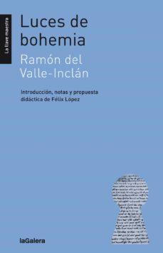 Libros revistas descarga LUCES DE BOHEMIA (COLECCIÓN LA LLAVE MAESTRA) de RAMON MARIA DEL VALLE INCLAN 9788424661397 en español