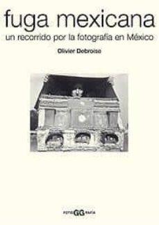 Titantitan.mx Fuga Mexicana: Un Recorrido Por La Fotografia En Mexico Image