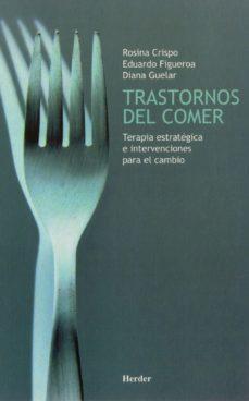 trastornos del comer: terapia estrategica e intervenciones para e l cambio-diana guelar-rosina crispo-9788425418297
