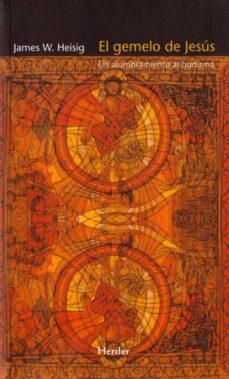 el gemelo de jesus : el alumbramiento al budismo-james w. heisig-9788425425097