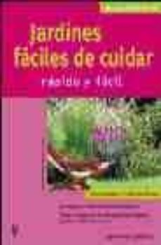 jardines faciles de cuidar (manuales jardin en casa rapido y faci l)-thorsten willmann-9788425515897