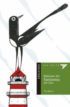 Descargar HABLAME DEL FANTASMA DEL FARO gratis pdf - leer online