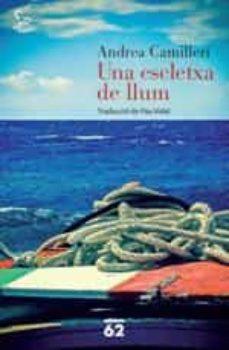 Descargar libros alemanes kindle UNA ESCLETXA DE LLUM in Spanish de ANDREA CAMILLERI