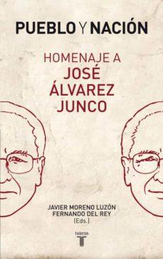 pueblo y nacion. homenaje a jose alvarez junco-javier moreno luzon-fernando del rey-9788430606597
