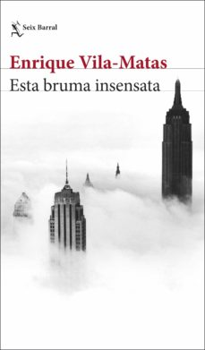 Descargar mp3 gratis ebook ESTA BRUMA INSENSATA de ENRIQUE VILA-MATAS DJVU PDF ePub (Spanish Edition)