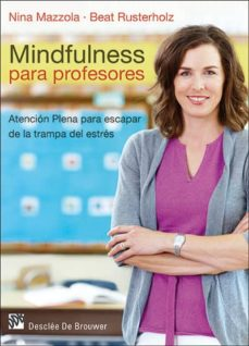 mindfulness para profesores-nina mazzola-beat rusterholz-9788433027597