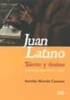 juan latino: talento y destino-aurelia martin casares-9788433859297