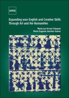 expanding your english and creative skills through art and the humanities (ebook)-maria luz arroyo vazquez-maria eugenia sanchez suarez-9788436273397