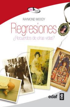 regresiones ¿recuerdos de otras vidas?-raymond moody-9788441426597