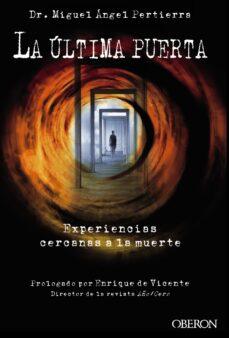 la ultima puerta: experiencias cercanas a la muerte-miguel angel pertierra quesada-9788441535497