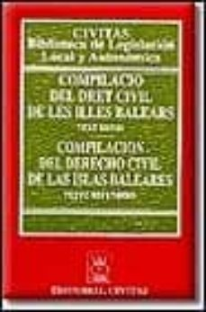 Relaismarechiaro.it Compilacion Del Dret Civil De Las Islas Baleares - Compilacion De L Derecho Civil De Las Islas Baleares (Ed. Bilingüe) Image
