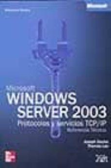 Valentifaineros20015.es Microsoft Windows Server 2003: Protocolos Y Servicios Tcp/ip Refe Rencia Tecnica (Incluye Cd-rom) Image