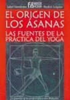 Titantitan.mx El Origen De Los Asana: Las Fuentes De La Practica Del Yoga Image