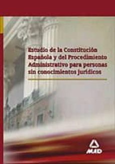 estudio de la constitucion española y del procedimiento administr ativo para personas sin conocimientos juridicos-9788466556897