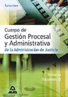 Titantitan.mx Cuerpo De Gestion Procesal Y Administrativa (Turno Libre) De La A Dministracion De Justicia: Temario (Vol. Iii) Image