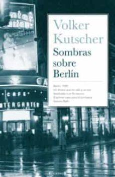 sombras sobre berlin-volker kutscher-9788466637497
