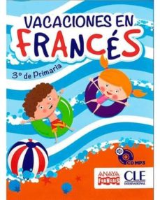Leer libros en línea gratis sin descargar libros completos VACACIONES EN FRANCES 3º DE PRIMARIA (INCLUYE AUDIO-CD) in Spanish 9788466791397
