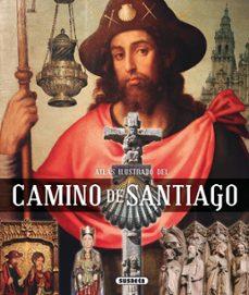 Descargar ATLAS ILUSTRADO DEL CAMINO DE SANTIAGO gratis pdf - leer online