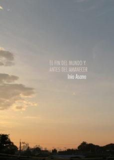 el fin del mundo y antes del amanecer-inio asano-9788467922097