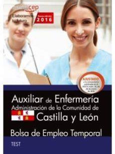 auxiliar de enfermería. administración de la comunidad de castilla y león. bolsa de empleo temporal. test.-9788468167497