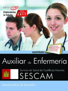 auxiliar de enfermería. servicio de salud de castilla - la mancha (sescam). simulacros de examen-9788468178097