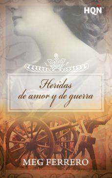 heridas de amor y de guerra (ebook)-meg ferrero-9788468786797