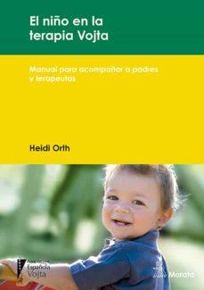 Descarga gratuita de ebooks para pc EL NIÑO EN LA TERAPIA VOJTA. MANUAL PARA ACOMPAÑAR A PADRES Y TER APEUTAS iBook PDF