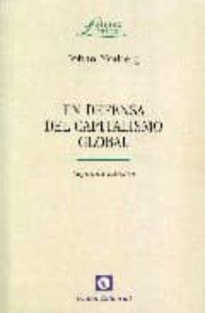 en defensa del capitalismo global (2ª ed.)-johan norberg-9788472094697